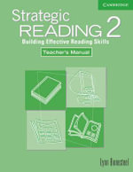 Strategic Reading 2 Teacher's Manual: Level 2 : Building Effective Reading Skills - Lynn Bonesteel