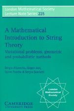 A Mathematical Introduction to String Theory : Variational Problems, Geometric and Probabilistic Methods - Sergio Albeverio