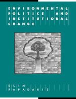 Environmental Politics and Institutional Change : Reshaping Australian Institutions - Elim Papadakis