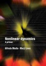 Nonlinear Dynamics : A Primer - Alfredo Medio