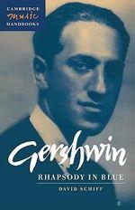 Gershwin : Rhapsody in Blue :  Rhapsody in Blue - David Schiff