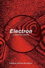 Electron : A Centenary Volume