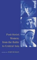 Post-Soviet Women : From the Baltic to Central Asia
