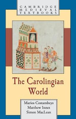 The Carolingian World - Matthew Innes