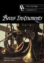 The Cambridge Companion to Brass Instruments : Cambridge Companions to Music