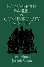 Polygamous Families in Contemporary Society - Irwin Altman