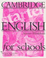 Cambridge English for Schools : Starter Workbook - Andrew Littlejohn