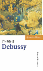 The Life of Debussy - Roger Nichols