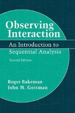 Observing Interaction : An Introduction to Sequential Analysis - Roger Bakeman