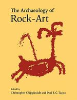 The Archaeology of Rock - Art