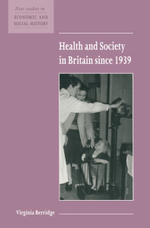 Health and Society in Britain since 1939 : New Studies in Economic and Social History - Virginia Berridge