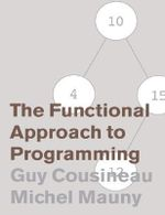 The Functional Approach to Programming - Guy Cousineau