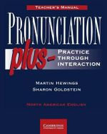 Pronunciation Plus Teacher's manual : Practice through Interaction - Martin Hewings