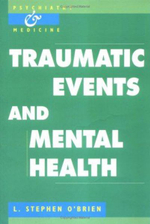 Traumatic Events and Mental Health - L.Stephen O'Brien