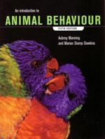 An Introduction to Animal Behaviour : 5th Edition - Aubrey Manning