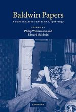 Baldwin Papers : A Conservative Statesman, 1908-1947