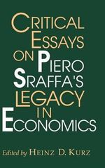 Critical Essays on Piero Sraffa's Legacy in Economics : The Political Economy of Collective Decisions: Ess...
