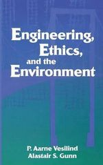 Engineering, Ethics, and the Environment : Geology and the Human Environment - P.Aarne Vesilind