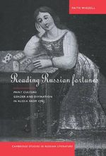 Reading Russian Fortunes : Print Culture, Gender and Divination in Russia from 1765 - Faith Wigzell