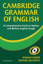 Cambridge Grammar of English : A Comprehensive Guide; Spoken and Written English Grammar and Usage - Ronald Carter
