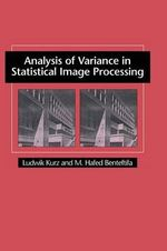 Analysis of Variance in Statistical Image Processing - Ludwik Kurz