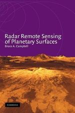 Radar Remote Sensing of Planetary Surfaces - Bruce A. Campbell