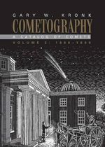 Cometography: Volume 2, 1800-1899: 1800-1899 v.2 : A Catalog of Comets - Gary W. Kronk