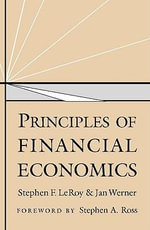 Principles of Financial Economics : Dynamic Matching and Bargaining Games - Stephen F. LeRoy