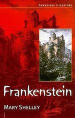 Frankenstein : The Modern Prometheus - Mary Wollstonecraft Shelley