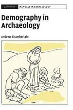Demography in Archaeology - Andrew James Chamberlain