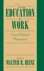 From Education to Work : Cross National Perspectives