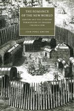The Romance of the New World : Gender and the Literary Formations of English Colonialism - Joan Pong Linton