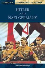 Hitler and Nazi Germany : Cambridge perspectives in history - Frank McDonough