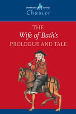 The Wife of Bath's Prologue and Tale : Cambridge School Chaucer S. - Geoffrey Chaucer