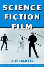 Science Fiction Film - J.P. Telotte