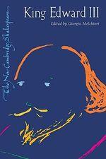 King Edward III : New Cambridge Shakespeare - William Shakespeare