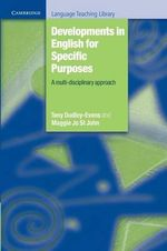 Developments in English for Specific Purposes : A Multi-Disciplinary Approach : Cambridge Language Teaching Library - Tony Dudley-Evans