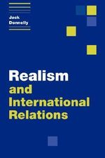 Realism and International Relations : Themes in International Relations - Jack Donnelly