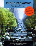 Public Economics : Selected Papers by William Vickrey - William S. Vickrey
