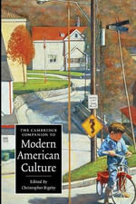 The Cambridge Companion to Modern American Culture : Cambridge Companions to Culture