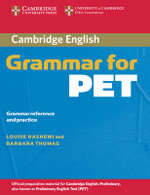 Cambridge Grammar for PET without Answers : Grammar Reference and Practice - Louise Hashemi