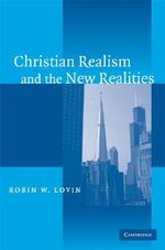 Christian Realism and the New Realities - Robin W. Lovin
