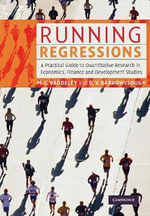 Running Regressions : A Practical Guide to Quantitative Research in Economics, Finance and Development Studies - Michelle C. Baddeley