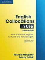 English Collocations in Use Intermediate : Vocabulary in Use - Michael McCarthy