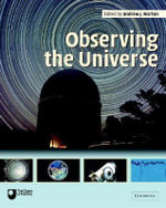 Observing the Universe : A Guide to Observational Astronomy and Planetary Science