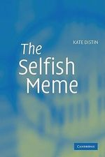 The Selfish Meme : A Critical Reassessment - Kate Distin