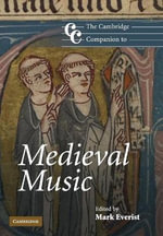 The Cambridge Companion to Medieval Music : Cambridge Companions to Music