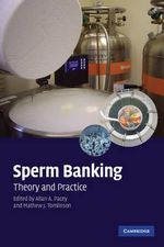 Sperm Banking : Theory and Practice