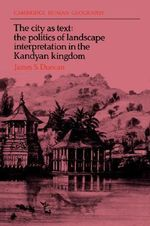 The City as Text :  The Politics of Landscape Interpretation in the Kandyan Kingdom - James S. Duncan
