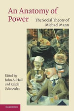An Anatomy of Power : The Social Theory of Michael Mann